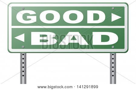 good bad a moral dilemma about values and principles right or wrong evil or honest ethics legal or illegal road sign arrow 3D illustration