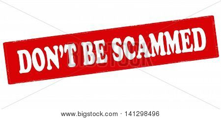 Rubber stamp with text don t be scammed inside vector illustration poster