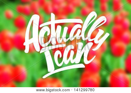 Actually I can inscription. Blurred background. Vector illustration
