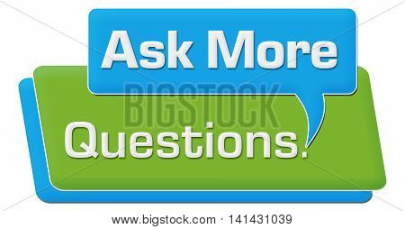 Ask more questions text written over green blue background.