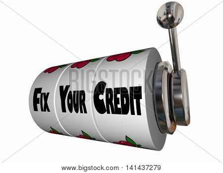 Fix Your Credit Rating Score Slot Machine 3d Illustration