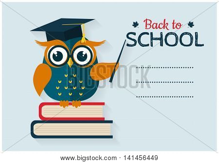 Back to school. Vector card with place for text. Wise owl with books and graduate cap. Flat design.