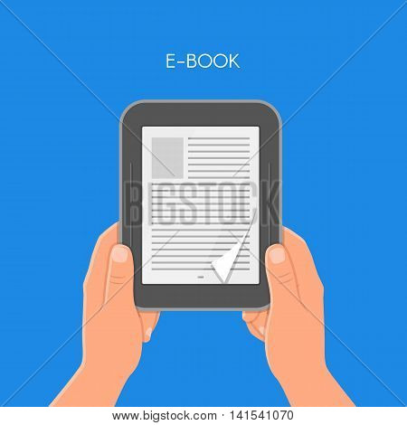 Human hands holding electronic book. Concept vector illustration in flat style. E-book reader.