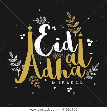 Stylish Text Eid-Al-Adha Mubarak with Minarets, Vector Typographical Background with floral leaves for Muslim Community, Festival of Sacrifice Celebration. poster
