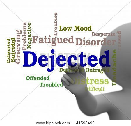 Dejected Word Represents Desolate Downhearted 3D Rendering