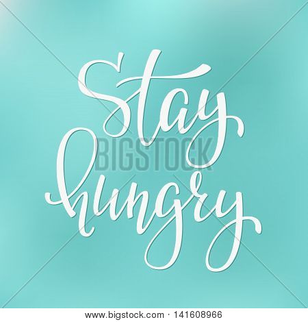 Friendship Family and Romantic love lettering. Calligraphy postcard or poster graphic design typography element. Hand written vector valentines day postcard. Stay hungry