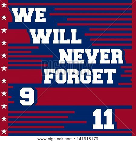 September 11, we will never forget - Patriot day poster. Vector illustration
