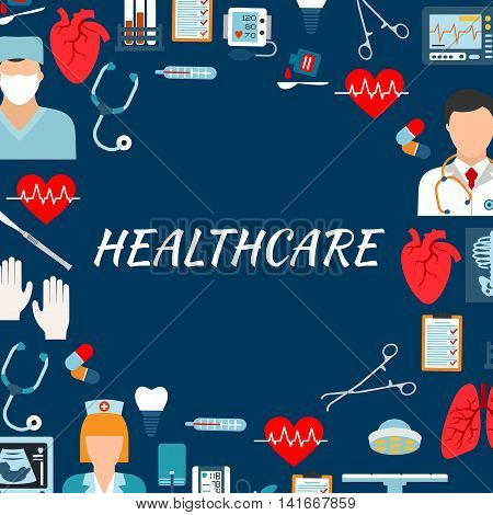 Medical services and hospital background with text Healthcare surrounded by flat icons of physician, surgeon and nurse, stethoscopes, thermometers, operation table and tools, hearts, lungs and medicines, blood pressure and ecg monitors