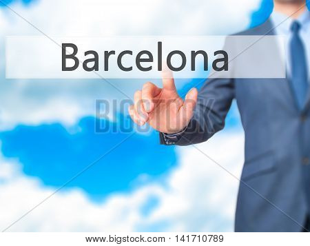 Barcelona - Businessman Hand Pressing Button On Touch Screen Interface.