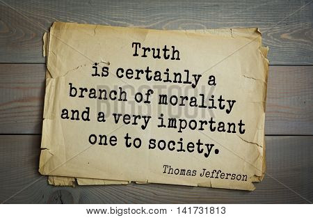 American President Thomas Jefferson (1743-1826) quote. Truth is certainly a branch of morality and a very important one to society.
