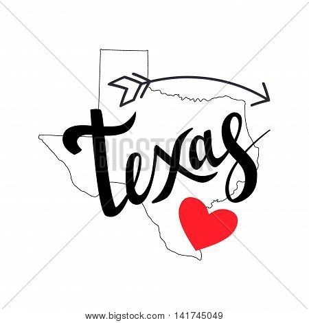Texas Brush Lettering With Arrow And Heart On White Background. Silhouette Map Of Texas. Vector Illu
