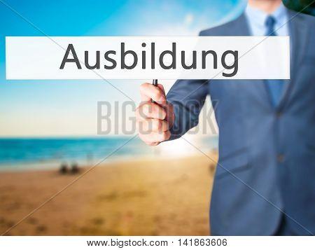 Ausbildung (education In German) - Business Man Showing Sign
