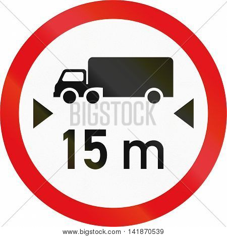 Road Sign Used In The African Country Of Botswana - Vehicles Exceeding 15 Metres In Length Prohibite