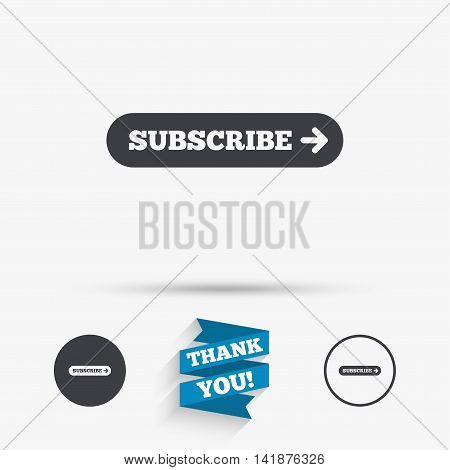 Subscribe with arrow sign icon. Membership symbol. Website navigation. Flat icons. Buttons with icons. Thank you ribbon. Vector