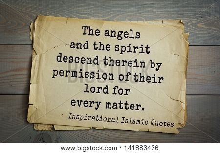 Islamic Quran Quotes.The angels and the spirit descend therein by permission of their lord for every matter.