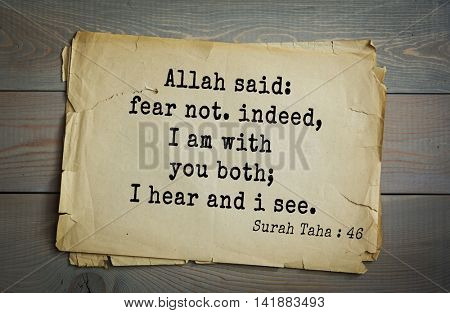 Islamic Quran Quotes.Allah said: fear not. indeed, I am with you both; I hear and i see.