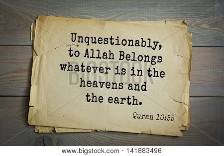 Islamic Quran Quotes.Unquestionably, to Allah Belongs whatever is in the heavens and the earth.