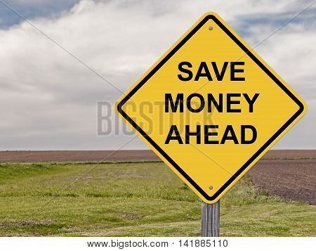 Caution Sign - Save Money Ahead Warning