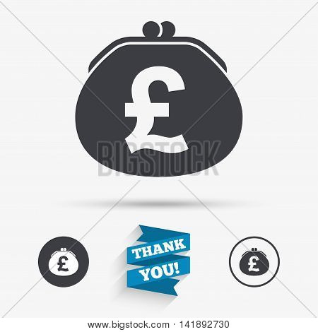 Wallet pound sign icon. Cash bag symbol. Flat icons. Buttons with icons. Thank you ribbon. Vector
