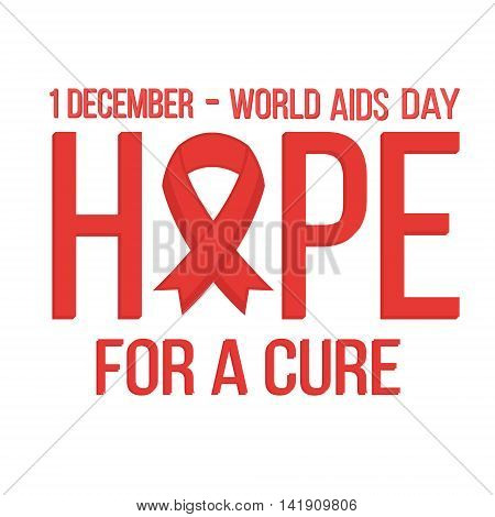 World aids day 1 december card. Hope with red ribbon. Vector illustration