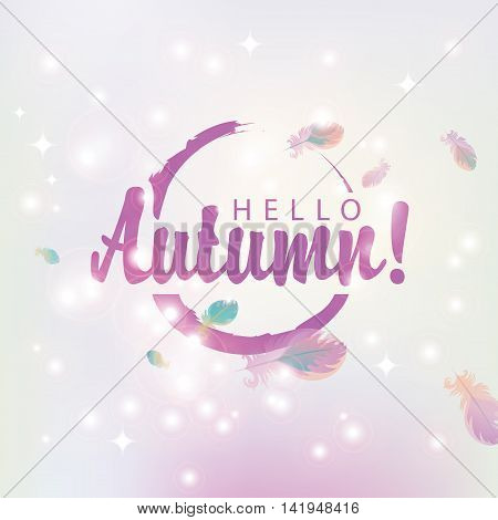 Banner hello autumn on abstract pink background of stars and glare with bird feathers poster