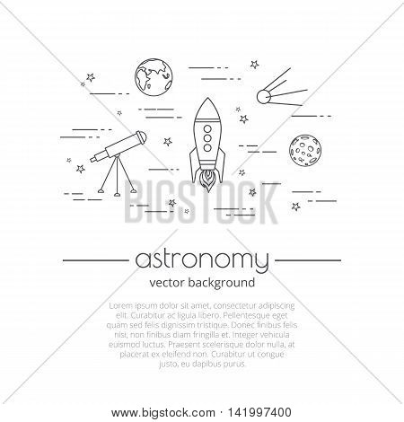 Vector background with illustration of space life. Set of astronomy line art icons. Astronomy - typography quote. Background for website or cover for book.