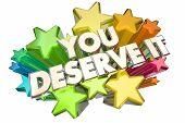 You Deserve It Earn Recognition Rewards Stars 3d Illustration poster
