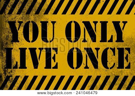 You Only Live Once Sign Yellow With Stripes, 3d Rendering