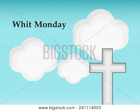 Illustration Of Cross And Cloud With Whit Monday Text On The Occasion Of Christian Whit Monday