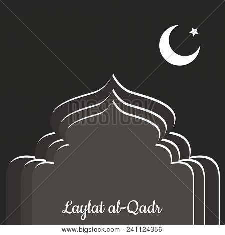 Laylat Al-qadr. Concept Of The Islamic Religion Holiday. Symbolic Silhouette Of The Mosque. Gray Sha