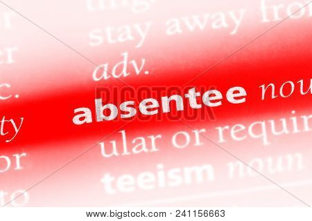 Absentee Word In A Dictionary. Absentee Concept.