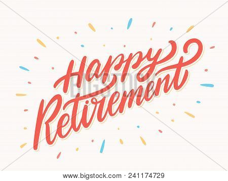 Happy Retirement Banner. Hand Lettering. Vector Hand Drawn Illustration.