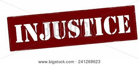 Rubber Stamp With Word Injustice Inside, Vector Illustration