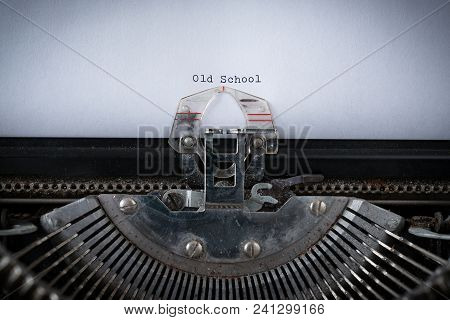 The Phrase Old School Typed On An Old Typewriter