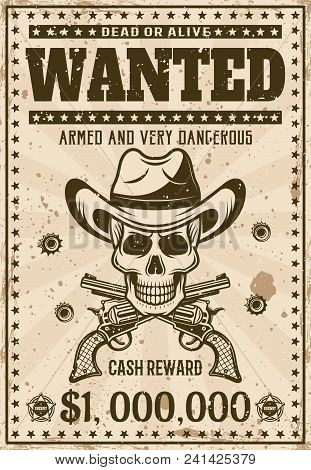 Wanted Vintage Western Poster Template With Cowboy Skull In Hat, Crossed Guns, Bullet Holes Vector I