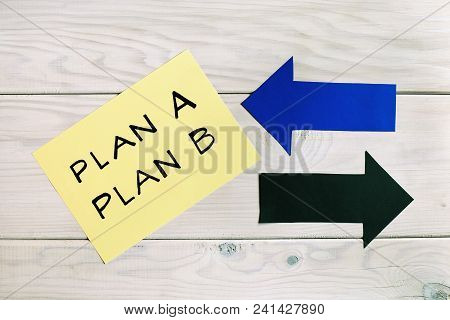 Plan A And Plan B Written On Paper With Arrows,back -up Business Plan Concept.