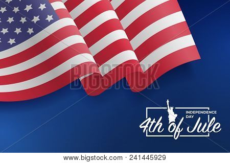 United States Waving Flag. Fourth Of July Celebrate. 4th Of Jule. Fourth Of July Independence Day 20