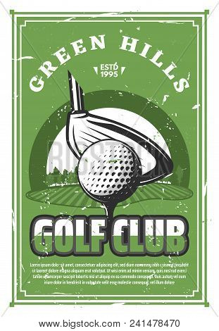 Golf Club Vintage Banner For Sport Game Template. Golf Ball On Tee With Club Grunge Retro Poster Wit