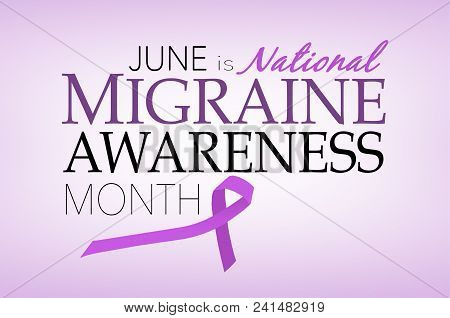 June Is National Migraine Awareness Month, Background With Lavender Ribbon