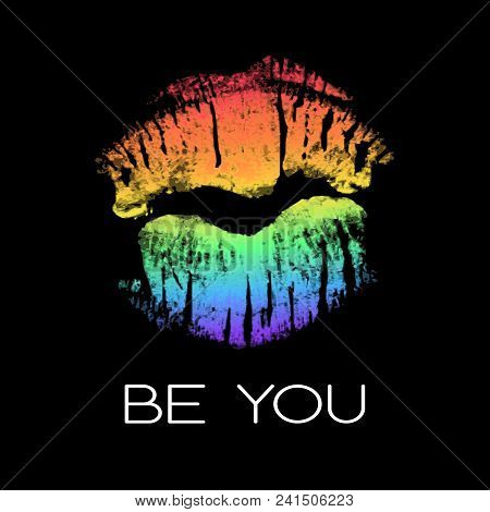 Poster With Rainbow Lipstick Imprint. White Phrase Be You And Lgbt Colorful Lips Kiss Isolated On Bl