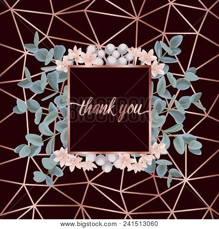 Thank You Card With Pink Gold Geometric Frame, Flowera And Eucalyptus On Burgundy Background. Fashio