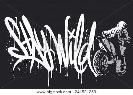 Stay Wild Motocross Print Design For Apparel.