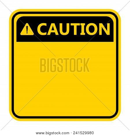 Symbol Caution Sign Icon,exclamation Mark ,warning Dangerous Icon On White Background