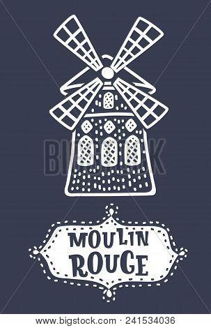 Vector Cartoon Illustation Of Hand Drawn Moulin Rouge. Sketch Illustration Of Cabaret. Hand Drawn Le