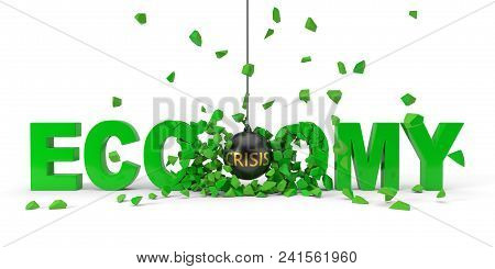 Crisis Named Wrecking Ball Is Breaking Green Economy Word From Center. 3d Illustration For Economy,