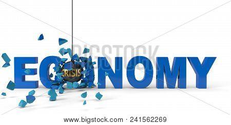 Crisis Named Wrecking Ball Is Breaking Blue Economy Word From Left. 3d Illustration For Economy, Mon