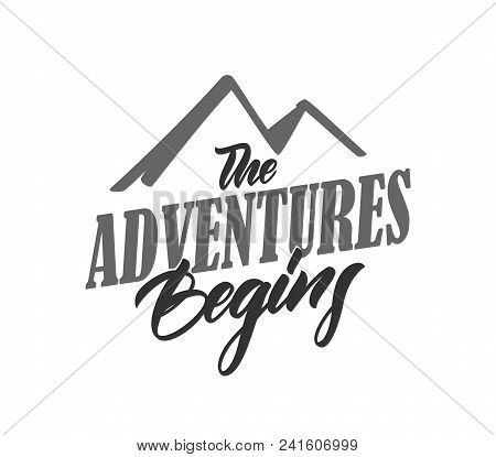 Vector Illustration: Typography Lettering Compositin Of The Adventures Begins On White Background