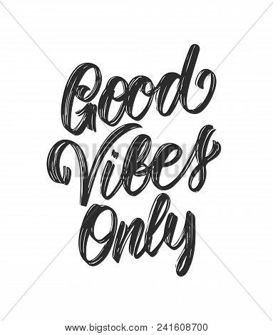 Vector Illustration: Handwritten Type Lettering Of Good Vibes Only On White Background