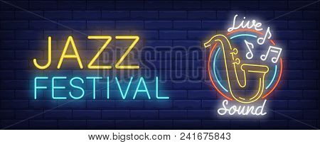 Jazz Festival With Live Sound Neon Sign. Yellow Saxophone With Flying Melody Signs In Bright Circles