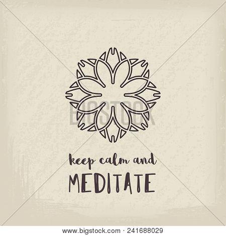 Yoga Ornamental Retro Style Emblem. Vector Geometric Symbol With Keep Calm And Meditate Typography.